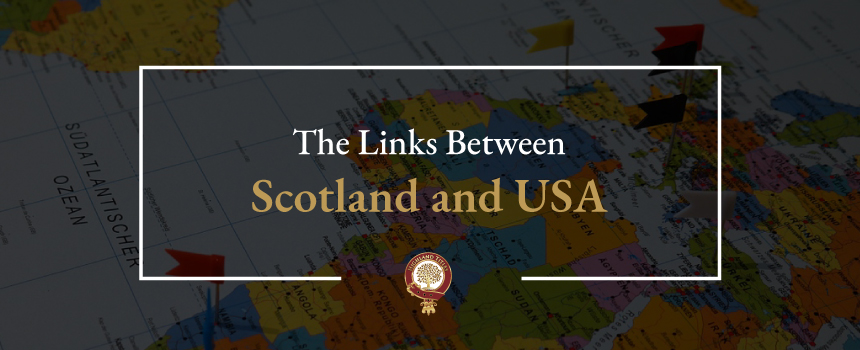 The Links Between Scotland and USA