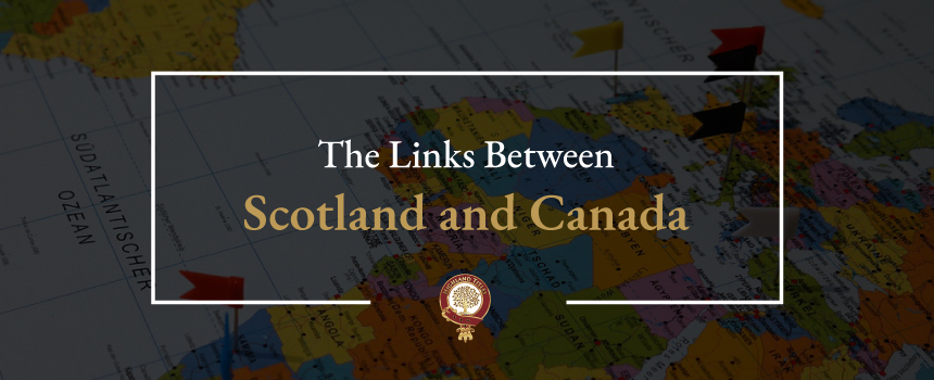 The Links Between Scotland and Canada
