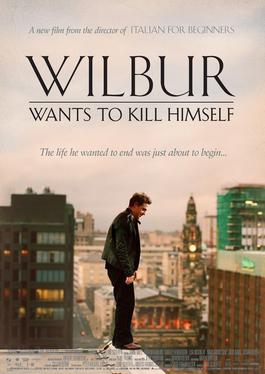 Poster for Wilbur Wants to Kill Himself